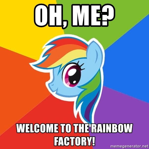 Rainbow Dash - Oh, Me? Welcome to the Rainbow Factory!