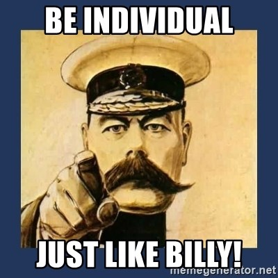 your country needs you - be individual just like billy!
