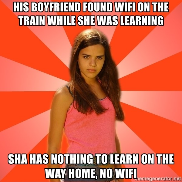 Jealous Girl - his boyfriend found wifi on the train while she was learning sha has nothing to learn on the way home, no wifi