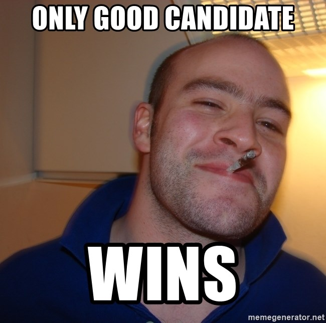 Good Guy Greg - Only good candidate Wins
