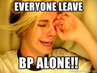 leave britney alone - Everyone Leave BP ALONE!!
