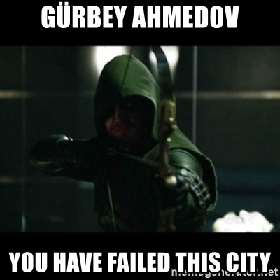 YOU HAVE FAILED THIS CITY - Gürbey ahmedov You have Failed this city