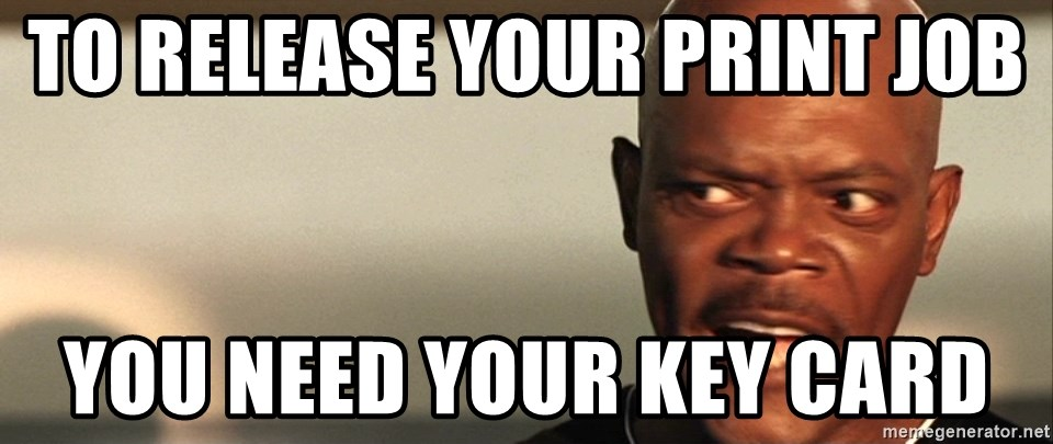 Snakes on a plane Samuel L Jackson - To release your print job You need your key card