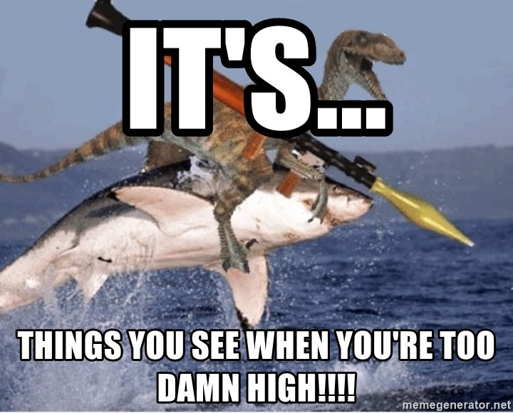 raptor shark - it's... things you see when you're too damn high!!!!