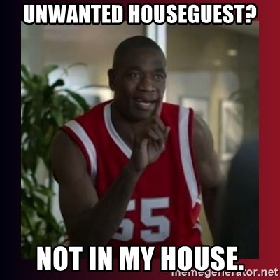 Dikembe Mutombo - unwanted houseguest? not in my house.