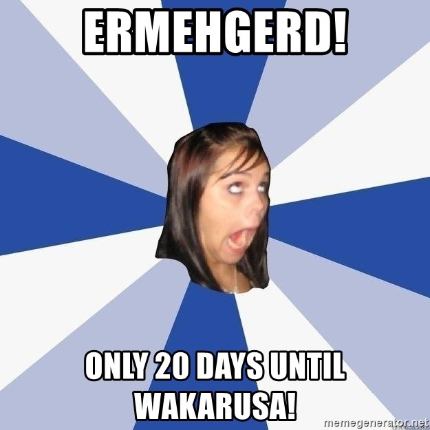 Annoying Facebook Girl - ERMEHGERD! ONLY 20 DAYS UNTIL WAKARUSA!