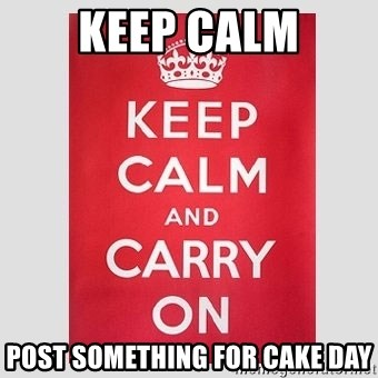 Keep Calm - Keep calm post something for cake day