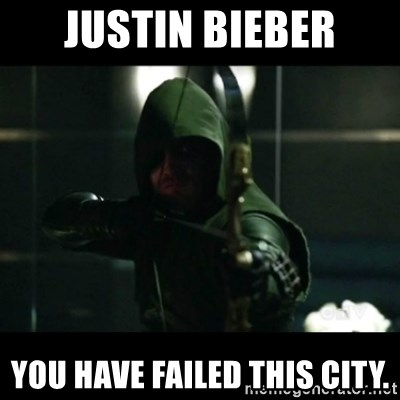YOU HAVE FAILED THIS CITY - JUSTIN BIEBER you have failed this city.
