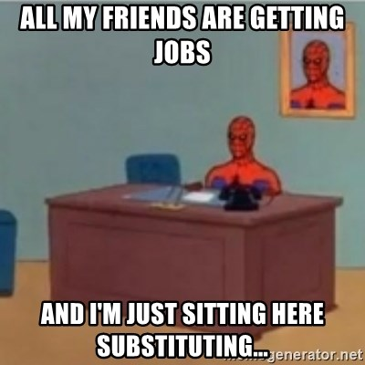 60s spiderman behind desk - All my friends are getting jobs and I'm Just sitting here substituting...