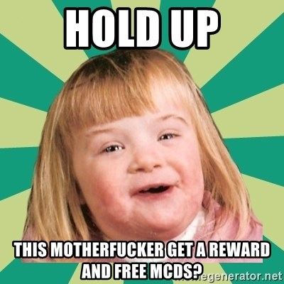 Retard girl - hold up this motherfucker get a reward AND free Mcds?