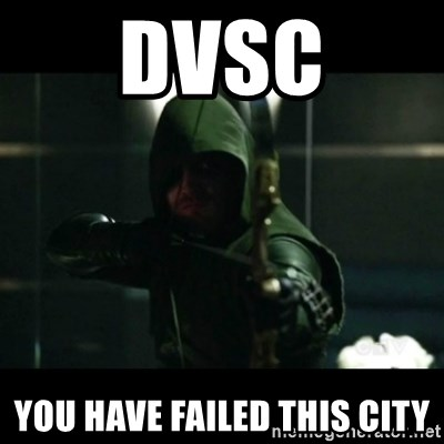 YOU HAVE FAILED THIS CITY - DVSC You have failed this city
