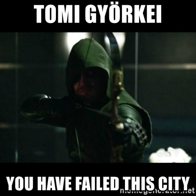 YOU HAVE FAILED THIS CITY - Tomi györkei you have failed this city