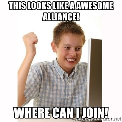 Computer kid - This looks like a awesome alliance! Where can I join!