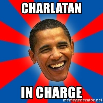 Obama - charlatan in charge