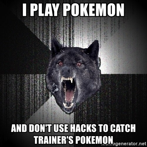 Insanity Wolf - i play pokemon and don't use hacks to catch trainer's pokemon