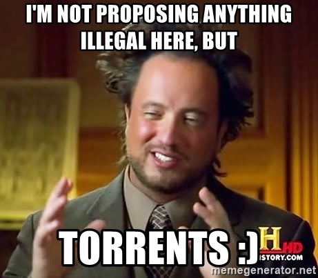 Ancient Aliens - i'm not proposing anything illegal here, but torrents :)