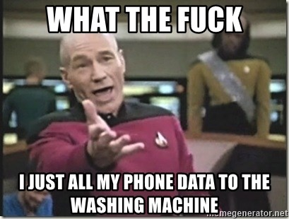 star trek wtf - what the fuck i just all my phone data to the washing machine