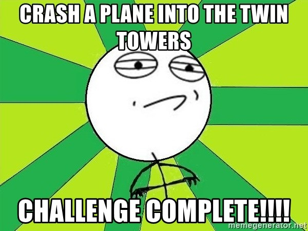 Challenge Accepted 2 - crash a plane into the twin towers challenge complete!!!!