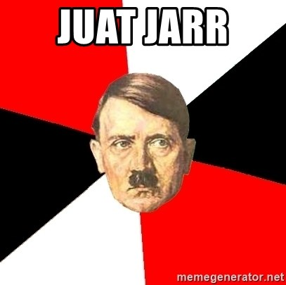 Advice Hitler - JUAT JARR