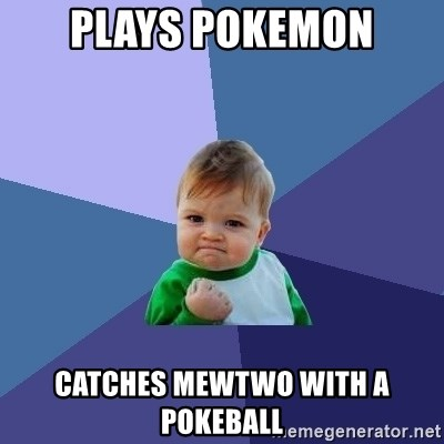 Success Kid - plays pokemon catches mewtwo with a pokeball