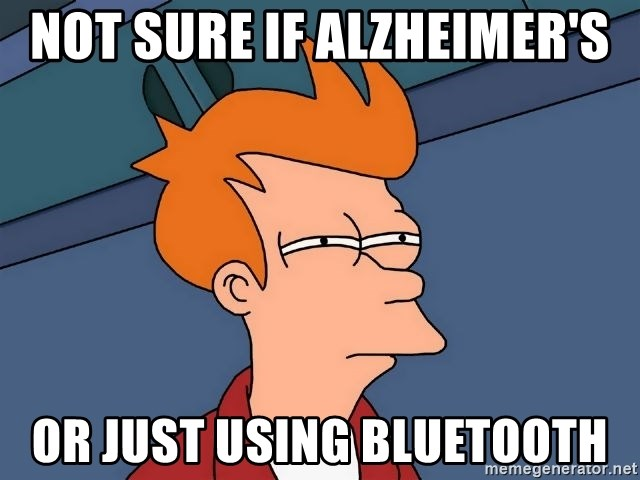 Futurama Fry - NOt sure if Alzheimer's or just using bluetooth