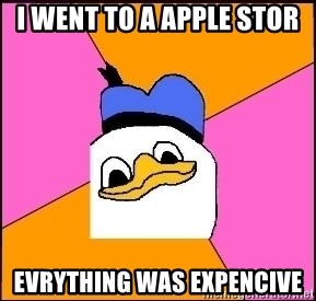 Uncle Dolan - I went to a Apple Stor Evrything was expencive