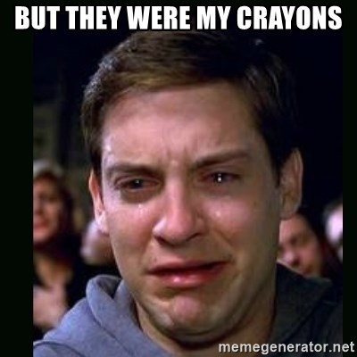 crying peter parker - BUT THEY WERE MY CRAYONS