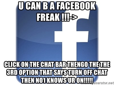 Facebook Logo - u can b a facebook freak !!!-> click on the chat bar thengo the the 3rd option that says turn off chat then no1 knows ur on!!!!!