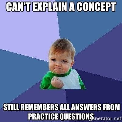 Success Kid - can't explain a concept  still remembers all answers from practice questions