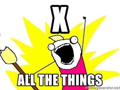 X ALL THE THINGS - x all the things