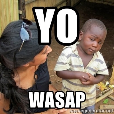 skeptical black kid - yo  wasap