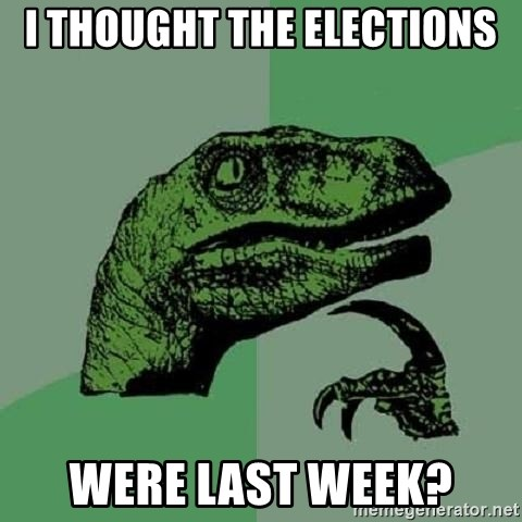 Philosoraptor - i THOUGHT THE ELECTIONS WERE LAST WEEK?