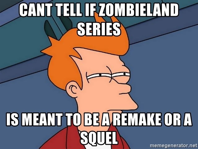 Futurama Fry - Cant tell if zombieland series is meant to be a remake or a squel