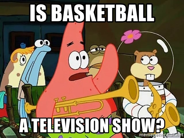 Patrick:Is mayonnaise an instrument? - Is basketball A televIsion show?
