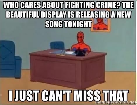 Spiderman Desk - Who cares about fighting crime? The beautiful display is releasing a new song tonight I just can't miss thAt