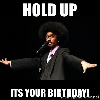 AFRO Knows - Hold up Its your birthday!