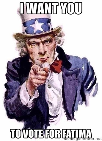 Uncle Sam Says - I WANT YOU TO VOTE FOR FATIMA