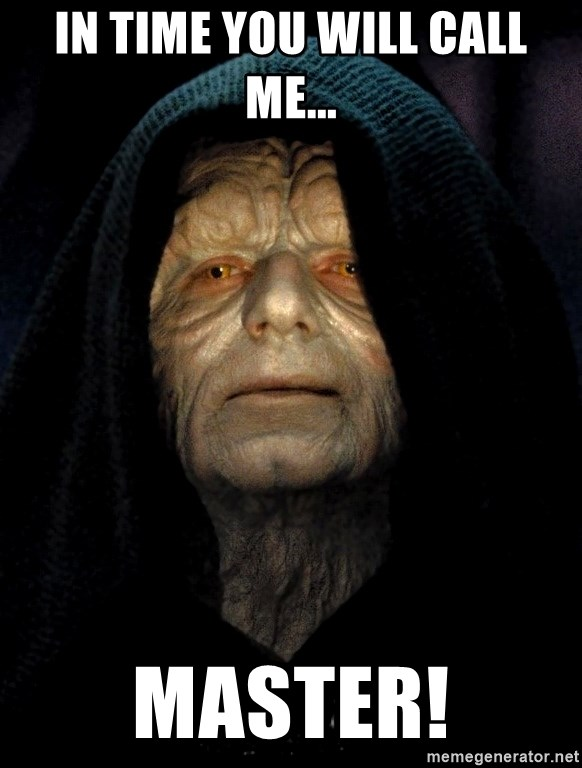 Star Wars Emperor - In time you will call me... Master!