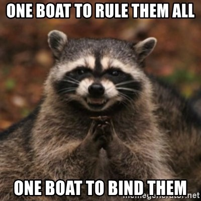 evil raccoon - one boat to rule them all one boat to bind them