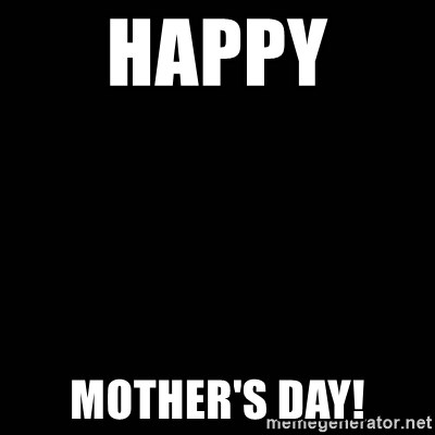 black background - happy  mother's day!