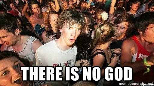 -Sudden Clarity Clarence -  there is no God