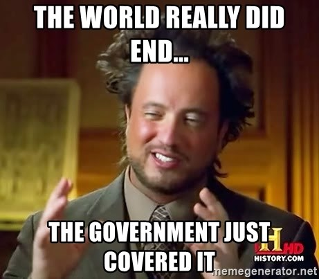 Ancient Aliens - The world really did end... The government just covered it