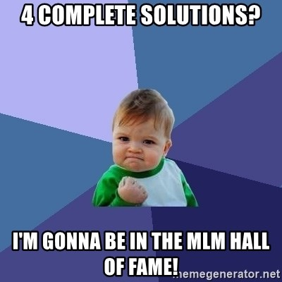 Success Kid - 4 complete solutions? I'm gonna be in the mlm hall of fame!