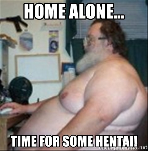 Fat guy at computer - home alone... Time for some hentai!