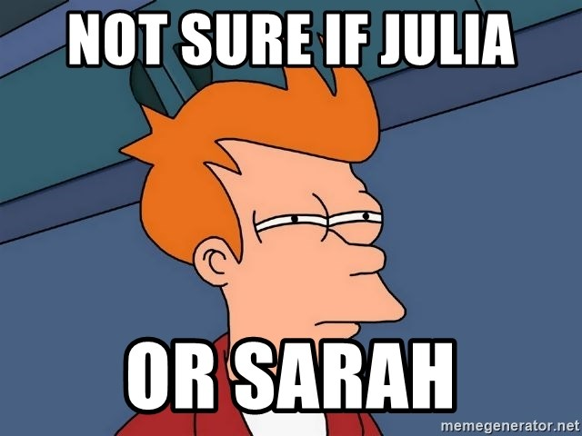 Futurama Fry - Not sure if Julia Or Sarah