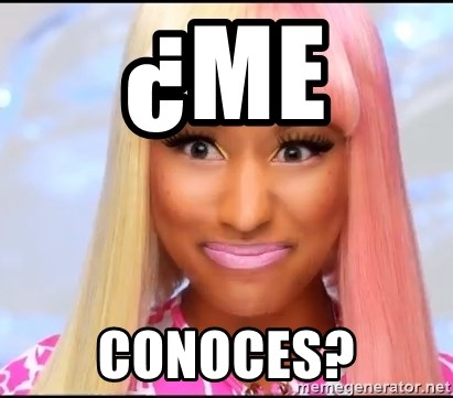 NICKI MINAJ - ¿ME  CONOCES?