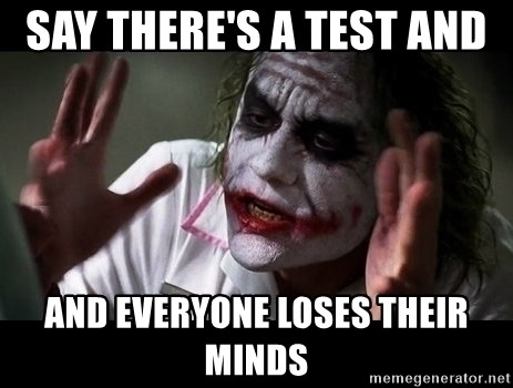 joker mind loss - Say there's a test and  and everyone loses their minds