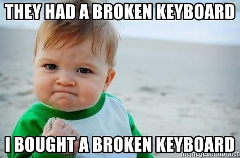fist pump baby - They had a broken keyboard I bought a broken keyboard