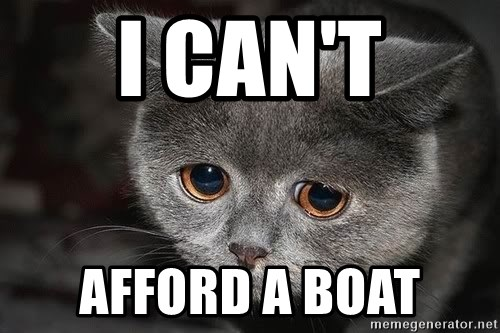Sadcat - I can't afford a boat