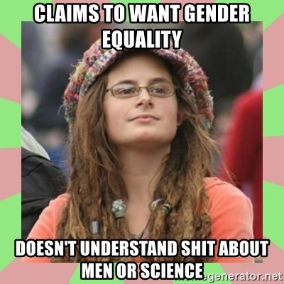 Bad Argument Hippie - claims to want gender equality doesn't understand shit about men or science